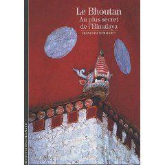 Le Bhoutan, Au Plus Secrets De L Himalaya por Françoise Pommaret epub