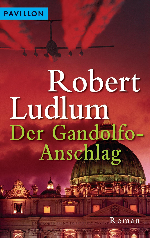 """""""Der Gandolfo-anschlag"""" - 978-3641072100 EPUB DJVU por Robert Ludlum"""
