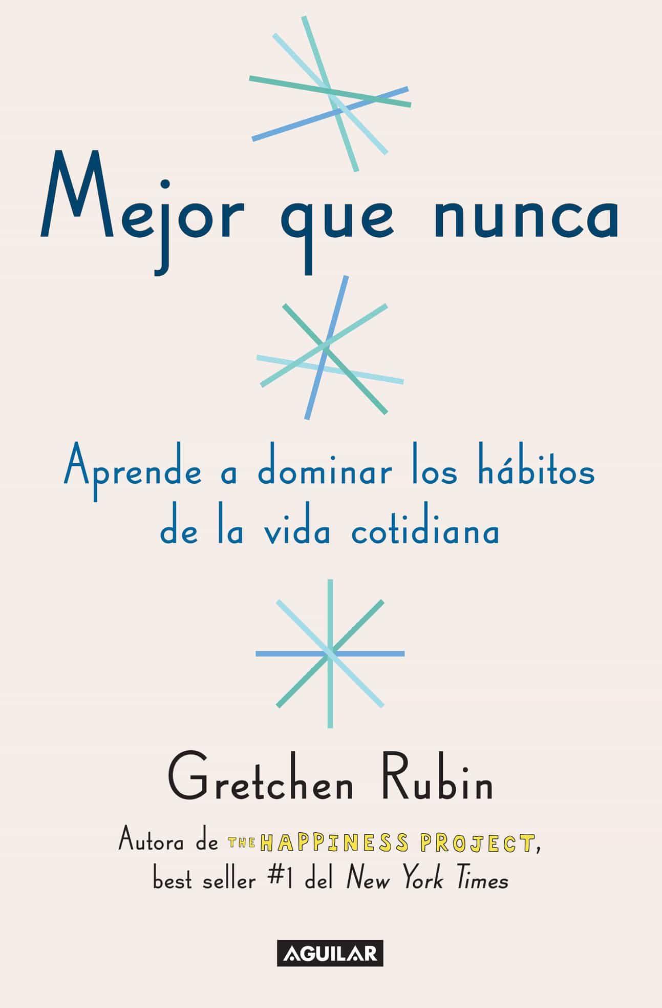 Mejor Que Nunca   por Gretchen Rubin