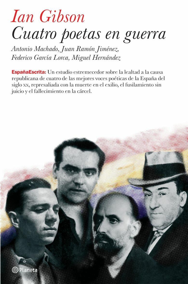 Cuatro Poetas En Guerra.(antonio Machado, Juan Ramon Jimenez, Fed Erico Garcia Lorca, Miguel Hernandez) por Ian Gibson epub