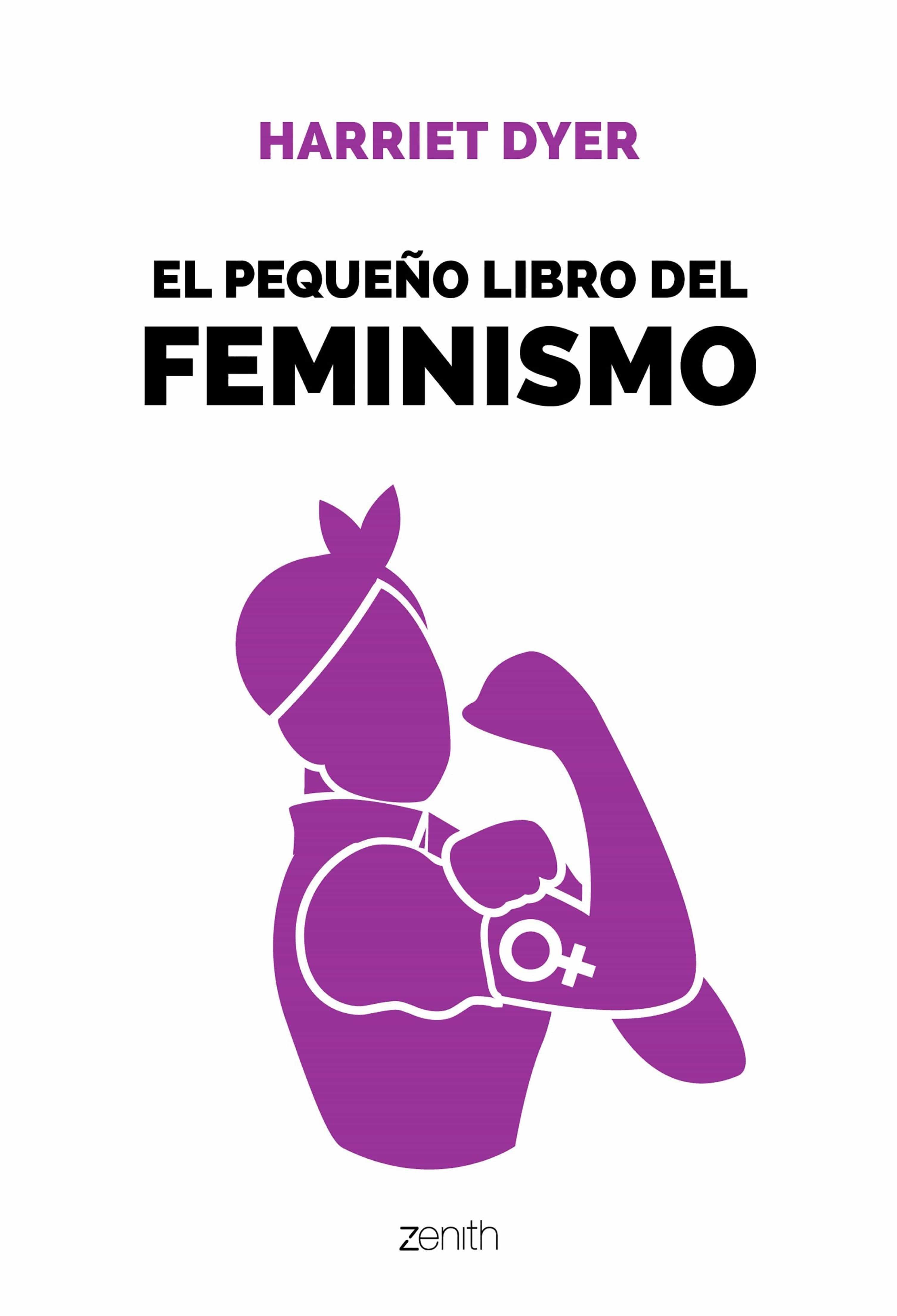 El Pequeño Libro Del Feminismo   por Harriet Dyer
