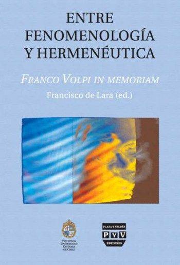Entre Fenomenologia Y Hermeneutica por Francisco De Lara