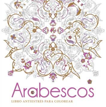 ARABESCOS. LIBRO ANTIESTRES PARA COLOREAR | VV.AA. | Comprar libro ...