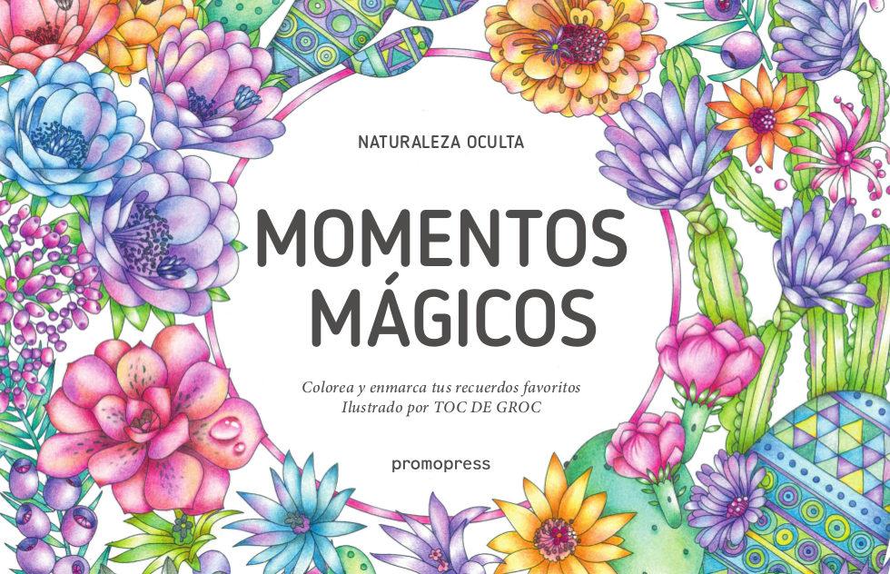 MOMENTOS MAGICOS: COLOREA Y ENMARCA TUS RECUERDOS FAVORITOS ...
