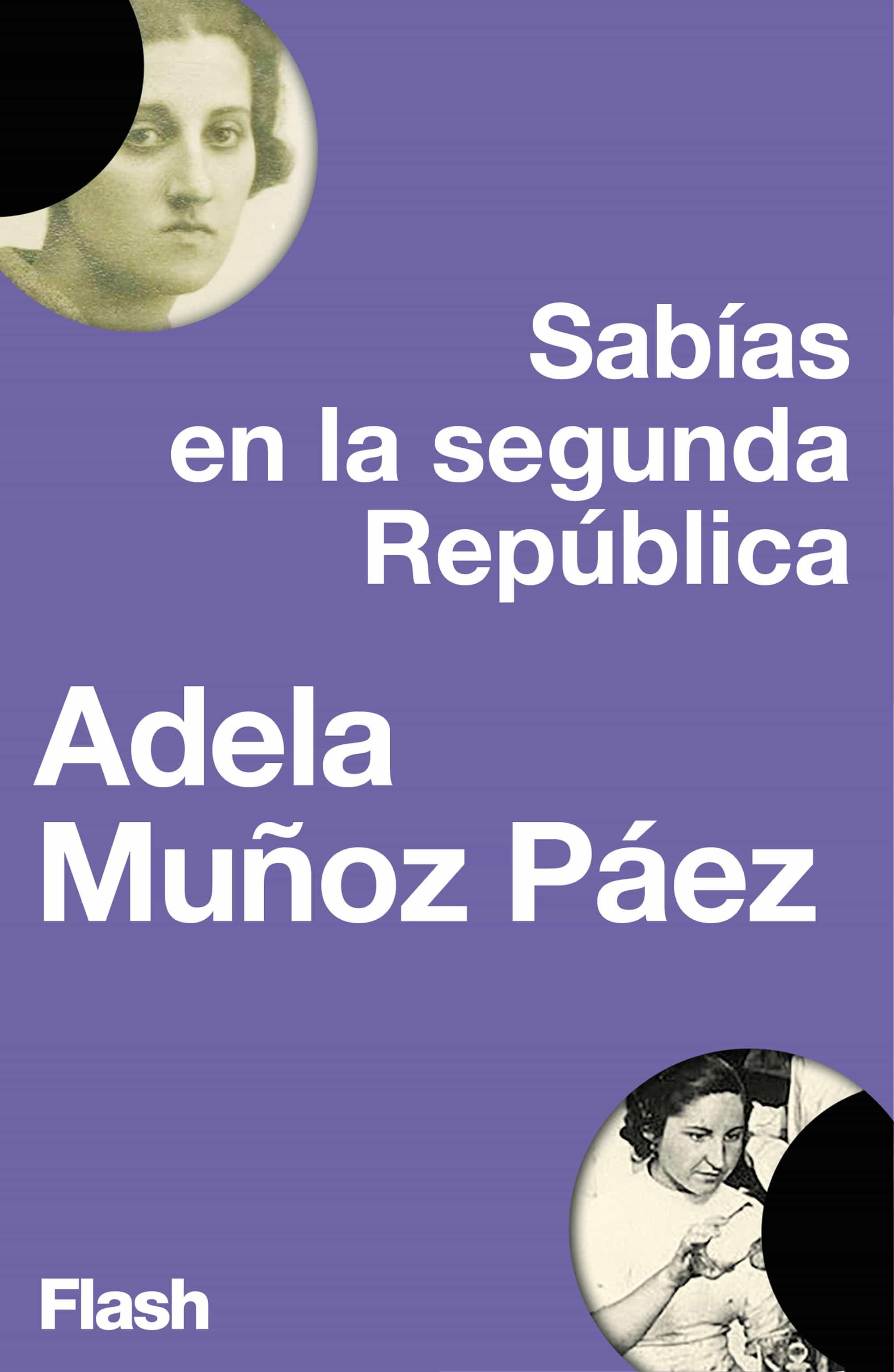 SABIAS EN LA SEGUNDA REPÚBLICA (FLASH ENSAYO) EBOOK | ADELA MUÑOZ ...