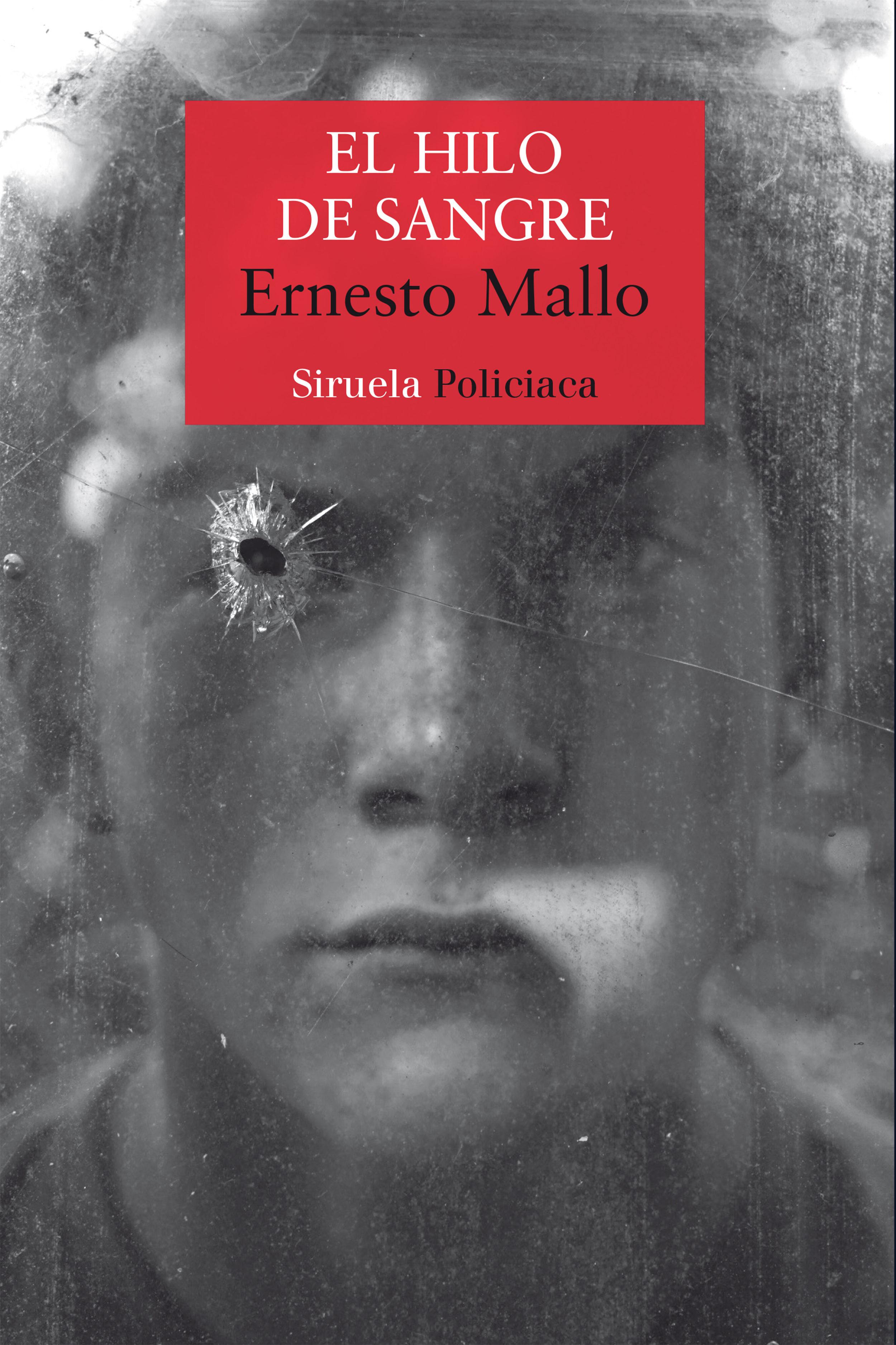 El Hilo De Sangre por Ernesto Mallo