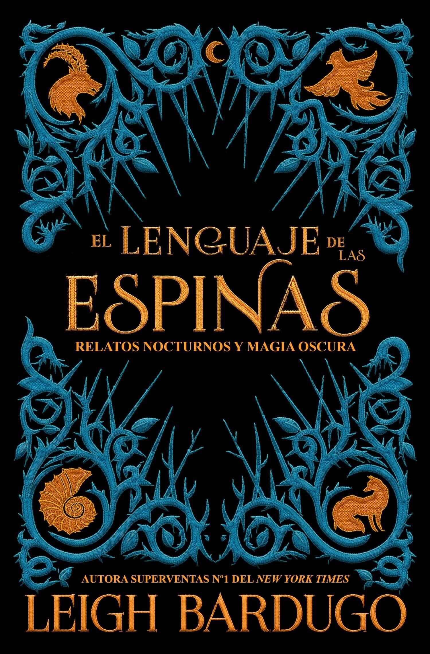 El Lenguaje De Las Espinas por Leigh Bardugo