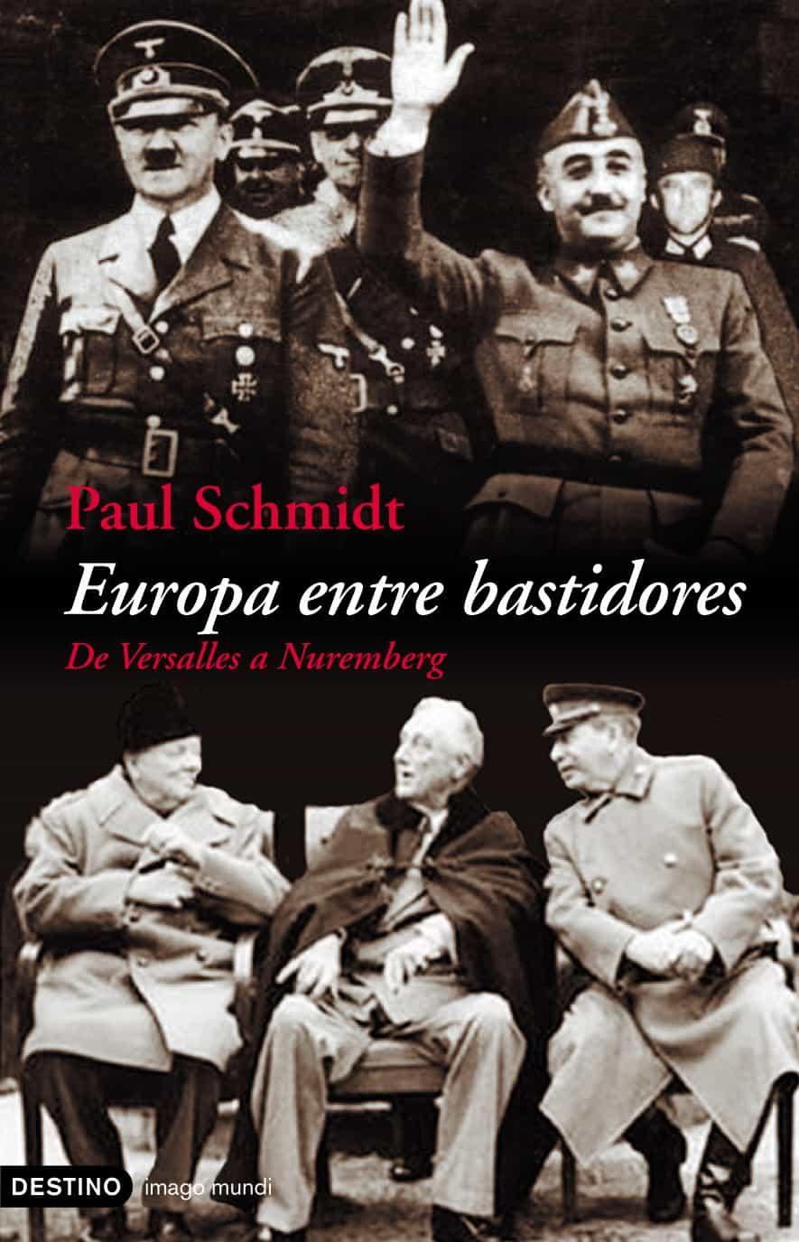 Europa Entre Bastidores: De Versalles A Nuremberg por Paul Schmidt Gratis