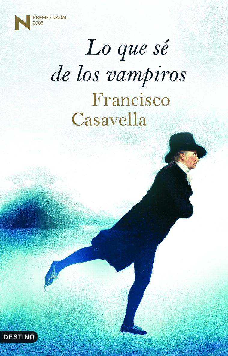 Lo Que Se De Los Vampiros (premio Nadal 2008) por Francisco Casavella epub
