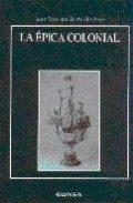 La Epica Colonial por Juan Bautista Avalle Arce