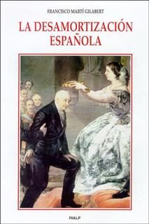 la desamortizacion española-francisco marti gilabert-9788432134500