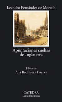 Apuntaciones Sueltas De Inglaterra por Leandro Fernandez De Moratin;                                                                                    Ana Rodriguez Fisher epub