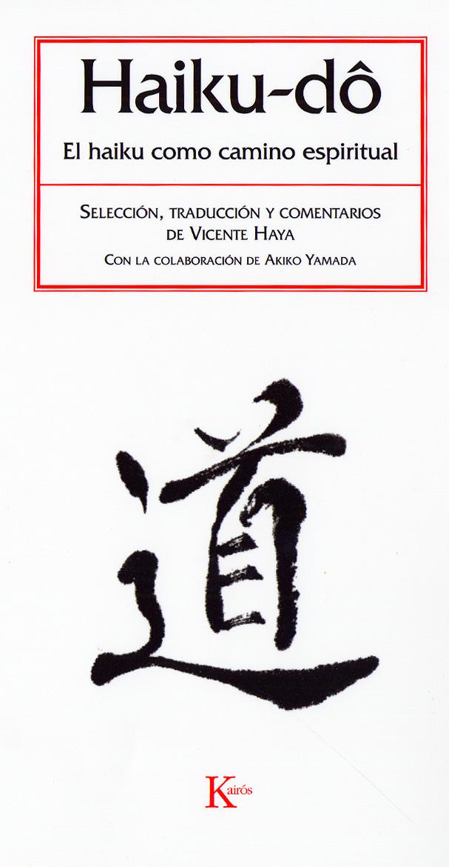 Haiku-do: El Haiku Como Camino Espiritual por Vicente Haya