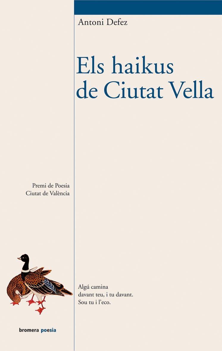 Els Haikus De Ciutat Vella por Antoni Defez epub