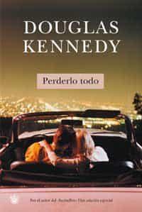 Perderlo Todo por Douglas Kennedy epub