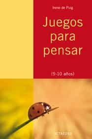 Juegos Para Pensar (9-10 Años) por Irene Puig