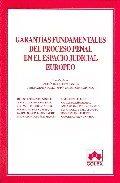 Garantias Fundamentales Del Proceso Penal En El Espacio Judicial Europeo. por Andres De La Oliva Santos epub