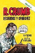 R. Crumb Recuerdos Y Opiniones (incluye Cd-rom) por R. Crumb;                                                                                    Peter Poplaski Gratis