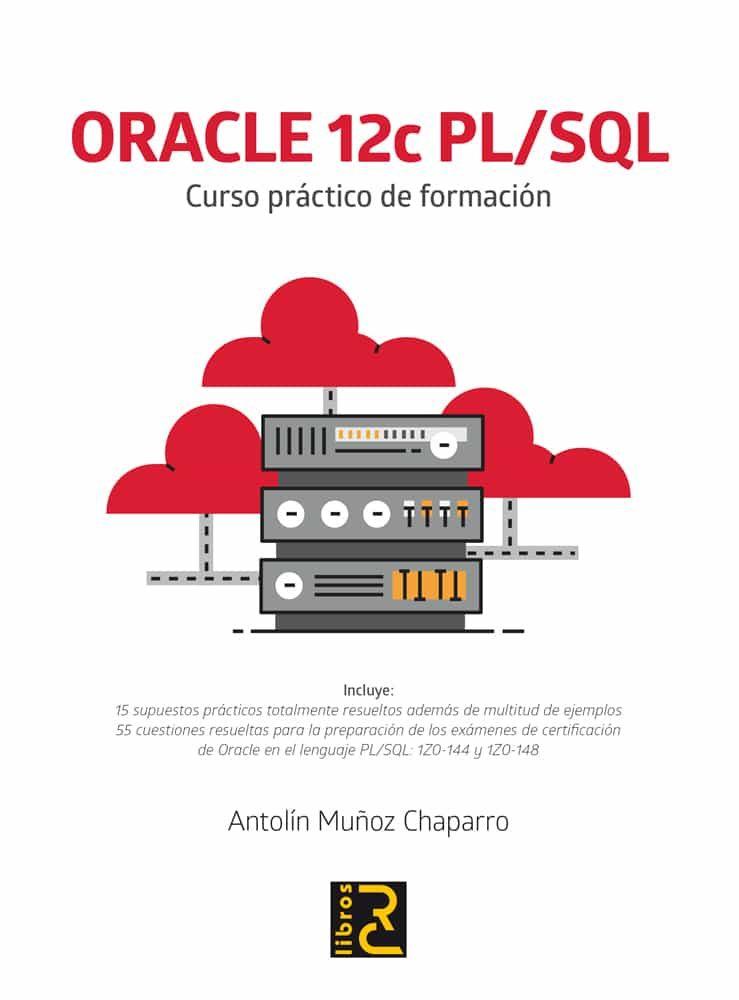 ORACLE 12C PL/SQL: CURSO PRACTICO DE FORMACION   ANTOLÍN MUÑOZ ...