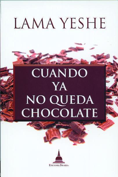 Cuando Ya No Queda Chocolate por Lama Yeshe