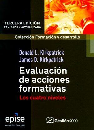 Evaluacion De Acciones Formativas: Los Cuatro Niveles (3ª Ed., Revisada Y Ampliada) por James M. Kirkpatrick;                                                                                    Douglas Kirkpatrick