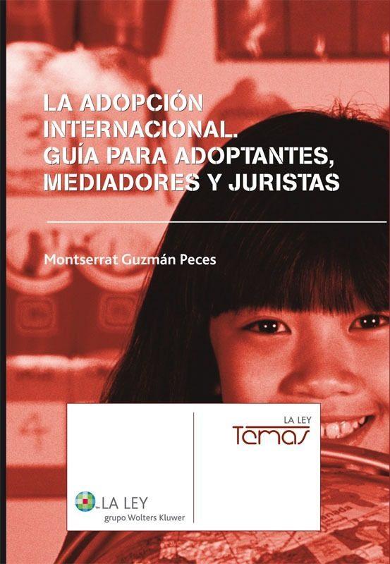 Adopcion Internacional: Guia Adptantes Mediadores Y Juristas por Montserrat Guzman Peces epub