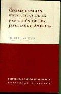 consecuencias educativas de la expulsion de los jesuitas de ameri ca-enrique villalba perez-9788497720700