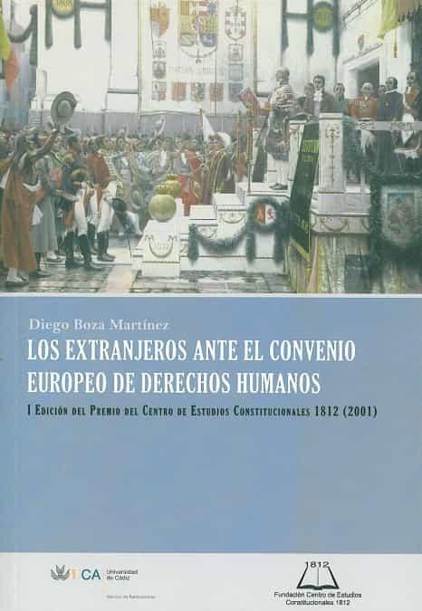 Los Extranjeros Ante El Convenio Europeo De Derechos Humanos por Diego Boza Martinez