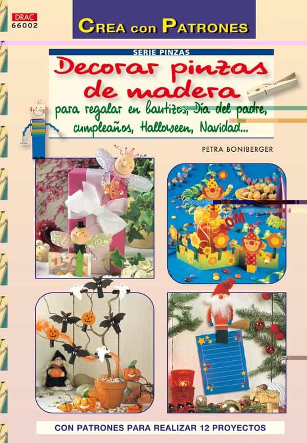 decorar pinzas de madera: para reglar en bautizos, dia del padre, cumpleaños, halloween, navidad-petra boniberger-9788498741100