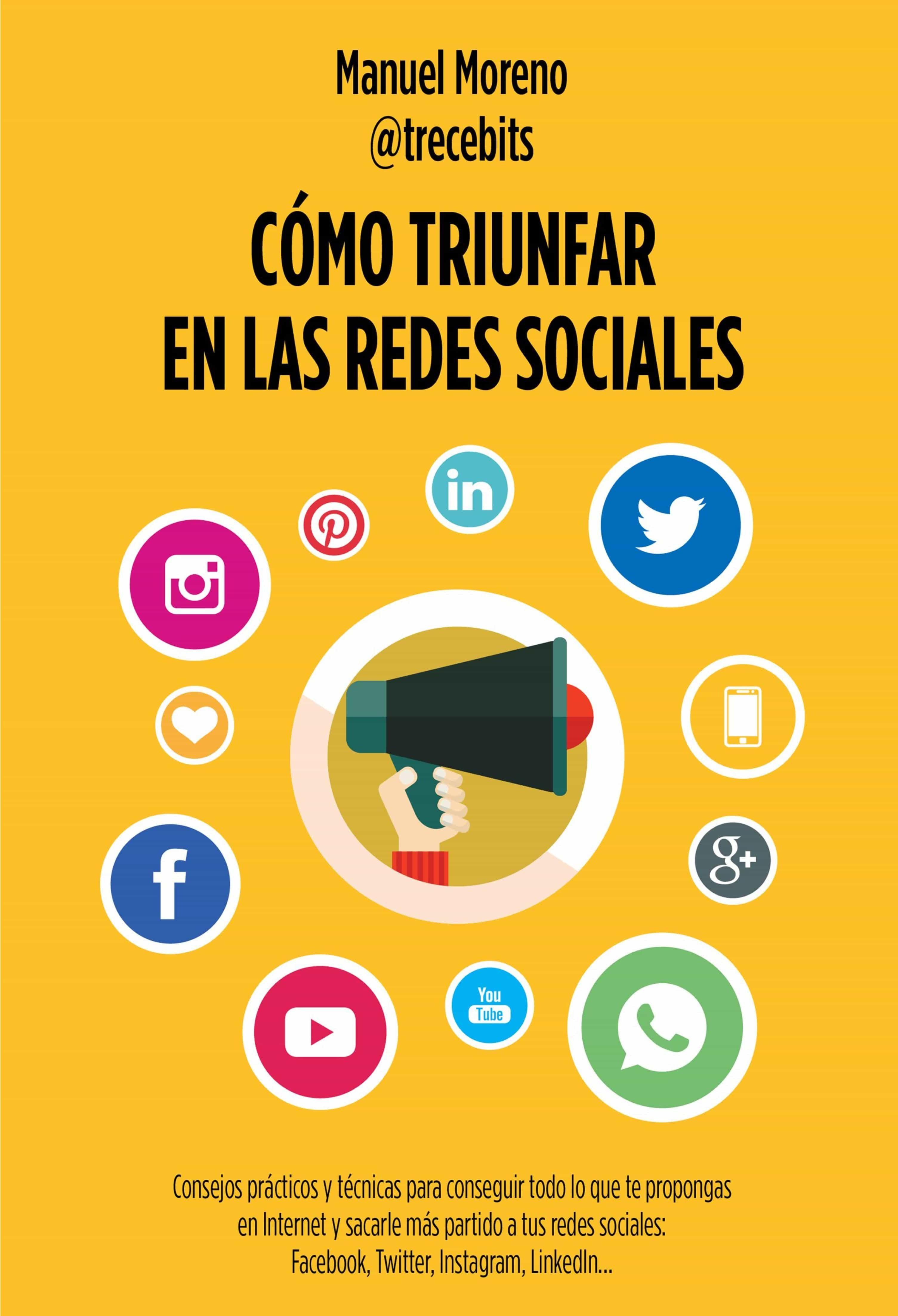 CÓMO TRIUNFAR EN LAS REDES SOCIALES EBOOK