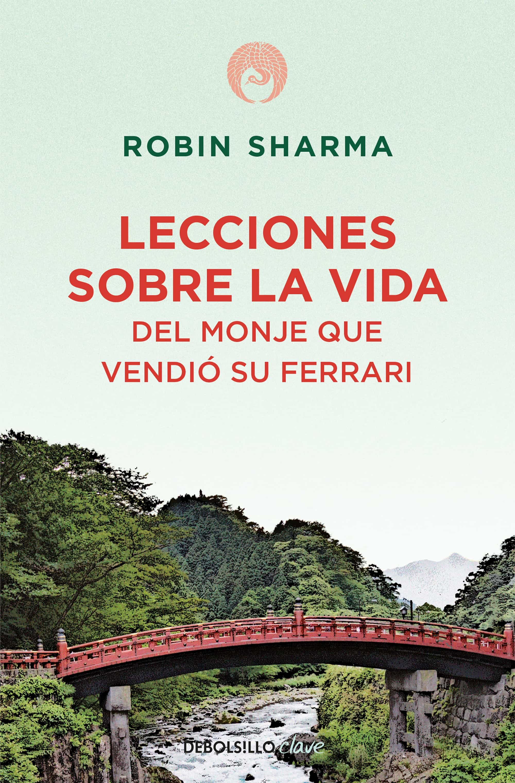 Lecciones Sobre La Vida Del Monje Que Vendio Su Ferrari por Robin Sharma
