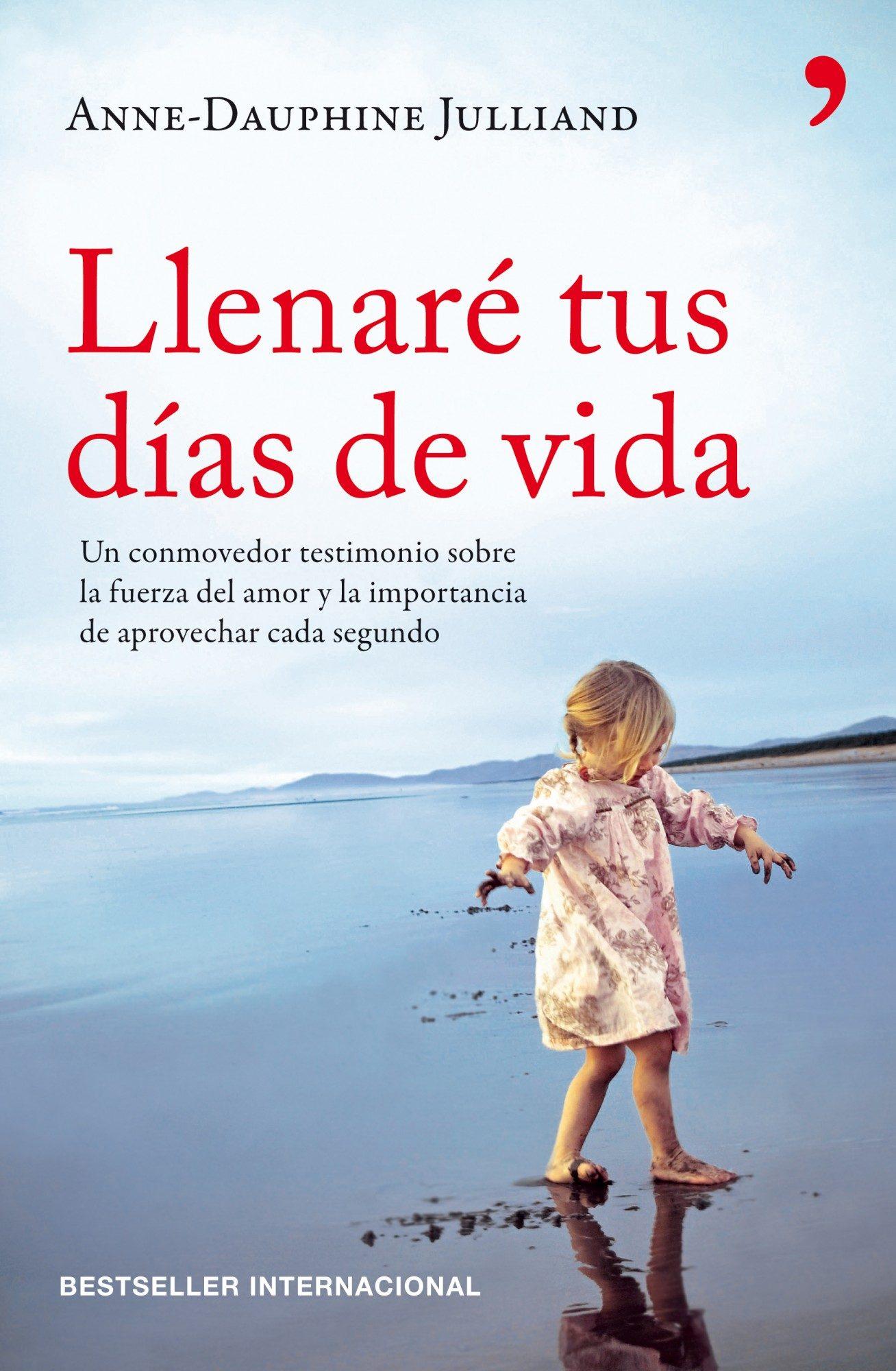 Llenare Tus Dias De Vida Ebook Anne Dauphine Julliand Descargar