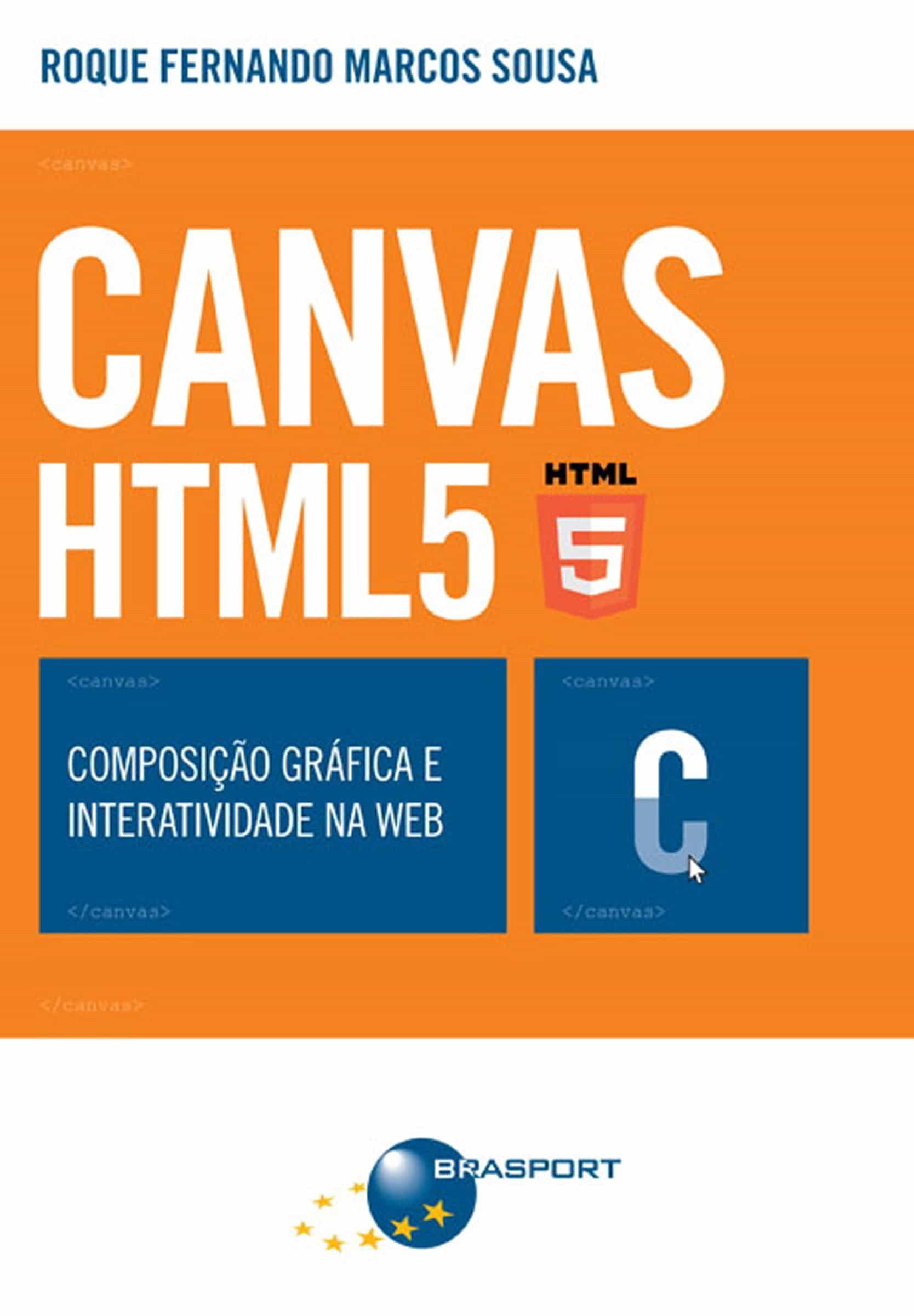 CANVAS HTML 5 - COMPOSIÇÃO GRÁFICA E INTERATIVIDADE NA WEB EBOOK ...
