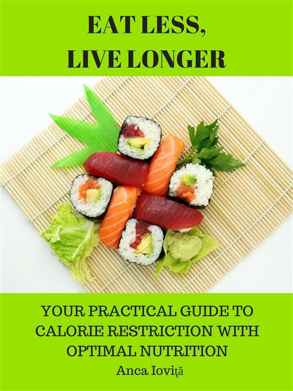Eat Less, Live Longer - Your Practical Guide To Calorie Restriction With Optimal Nutrition Epub Descargar