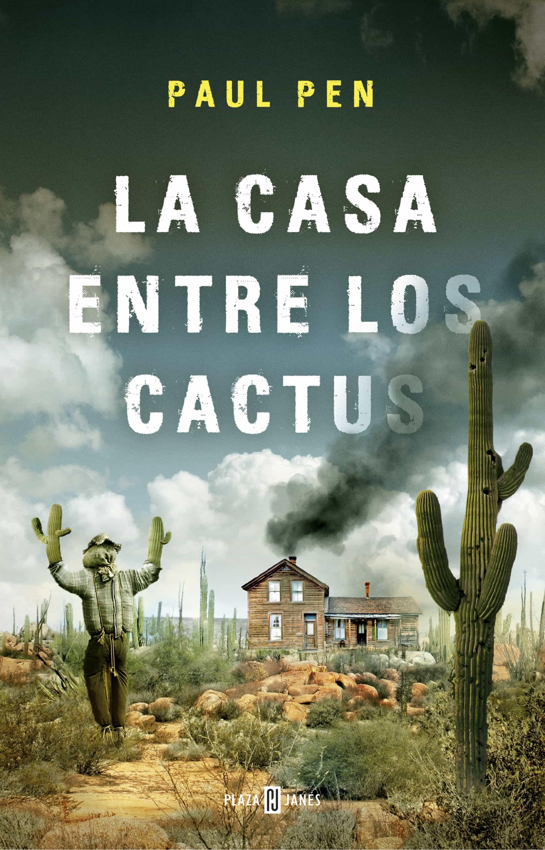 la casa entre los cactus-paul pen-9788401019210