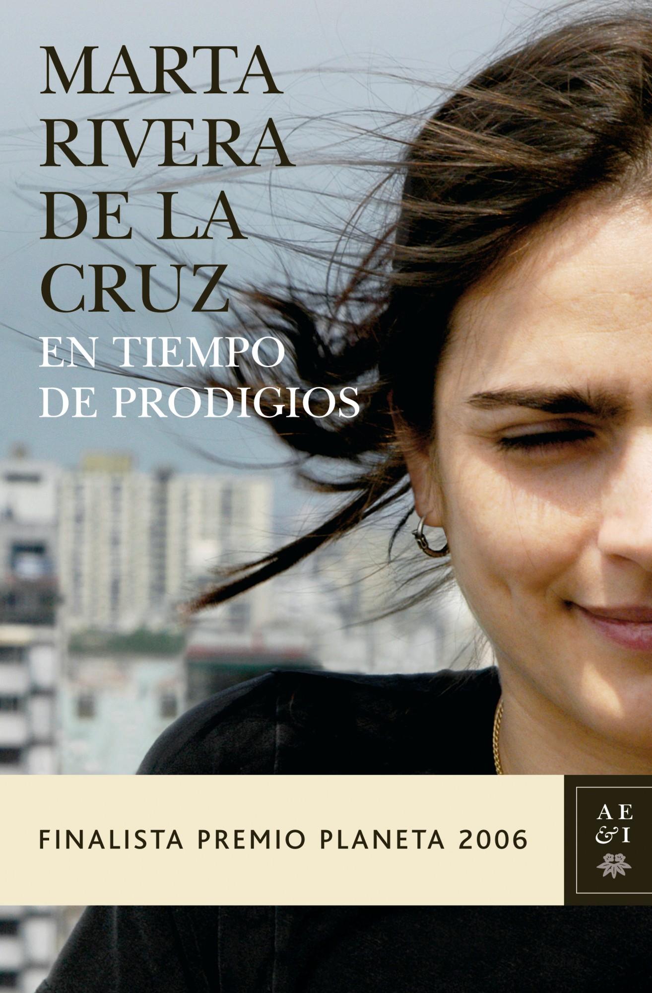 en tiempo de prodigios (finalista premio planeta 2006)-marta rivera de la cruz-9788408069010