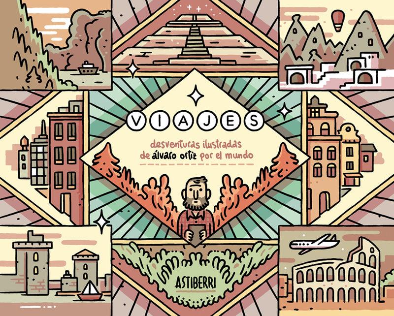 Viajes. Desventuras Ilustradas De Alvaro Ortiz Por El Mundo por Alvaro Ortiz