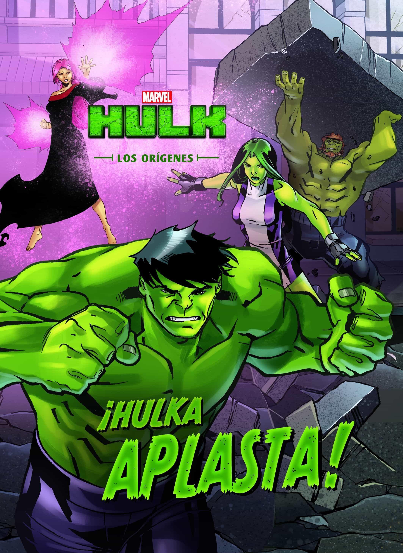 Hulk: Los Origenes: Cuento: ¡hulka Aplasta! por Vv.aa.
