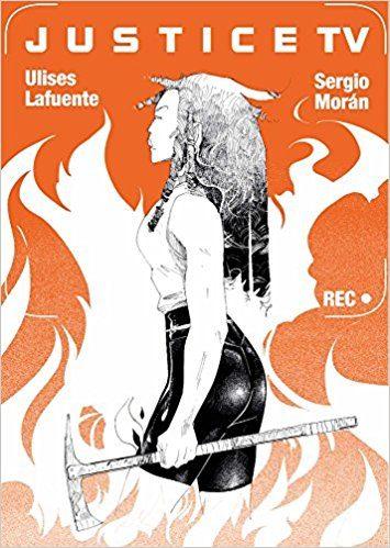 Justice Tv por Sergio S. Moran;                                                                                                                                                                                                          Ulises Lafuente