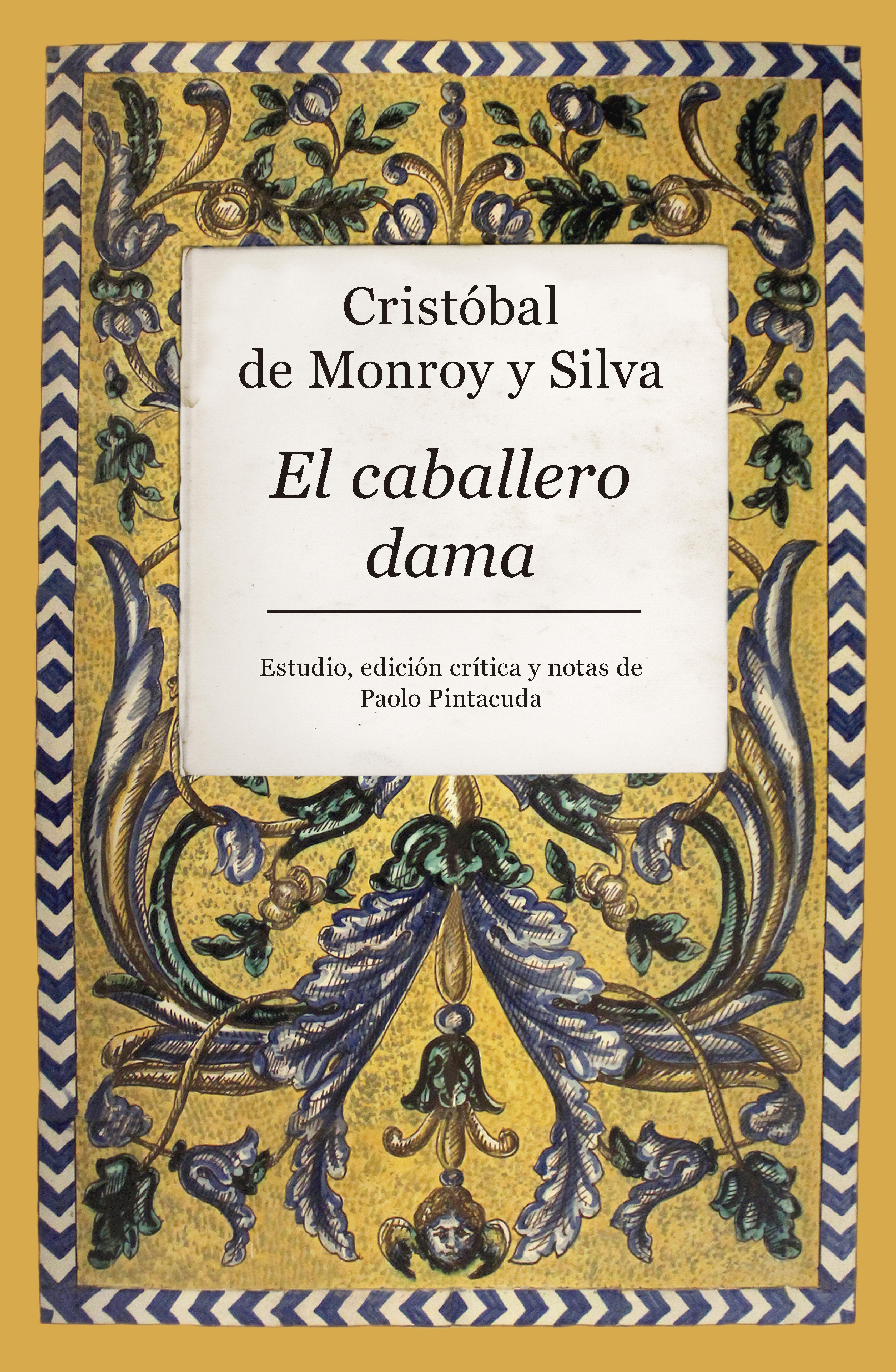 El Caballero Dama por Cristobal De Monroy Y Silva