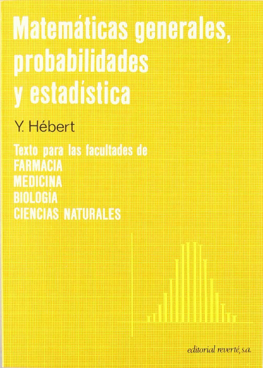 matematicas generales, probabilidades y estadisticas-y. hebert-9788429150810