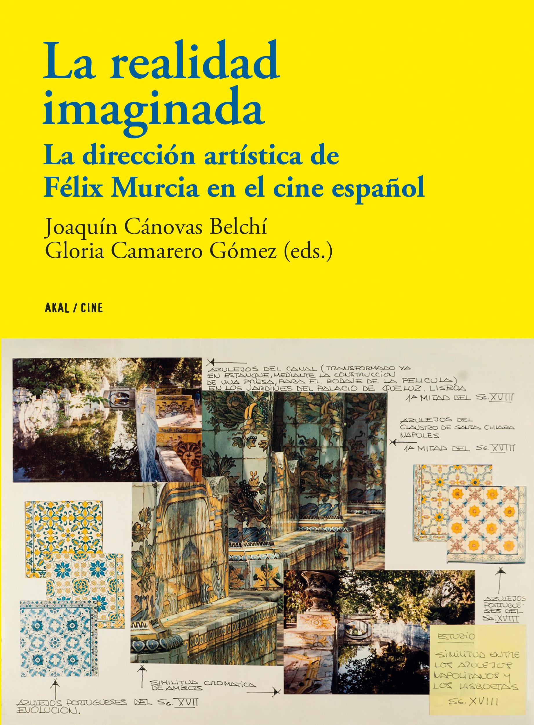 la realidad imaginada: la direccion artistica de felix murcia en el cine español-9788446046110