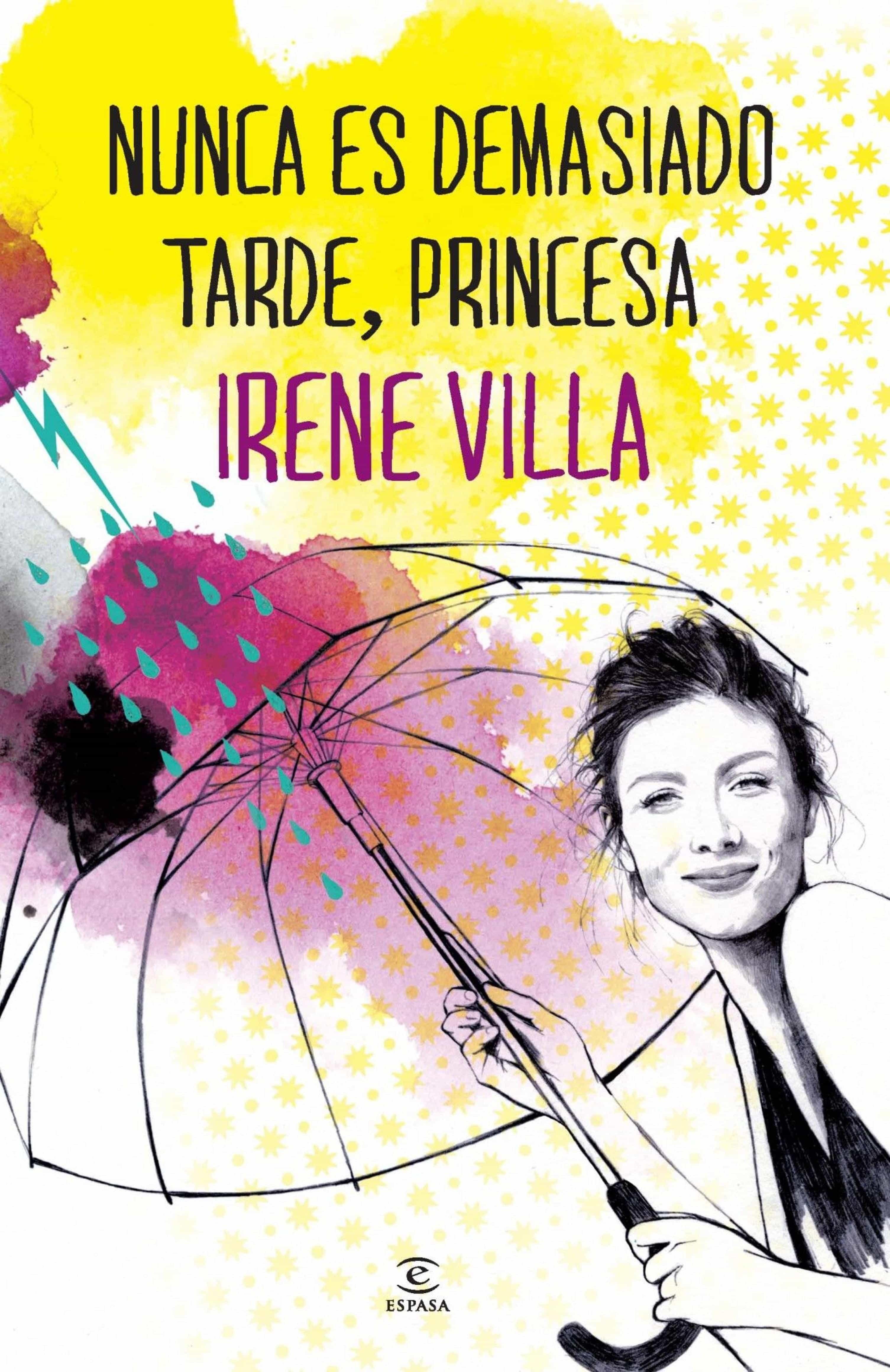 Nunca Es Demasiado Tarde, Princesa   por Irene Villa