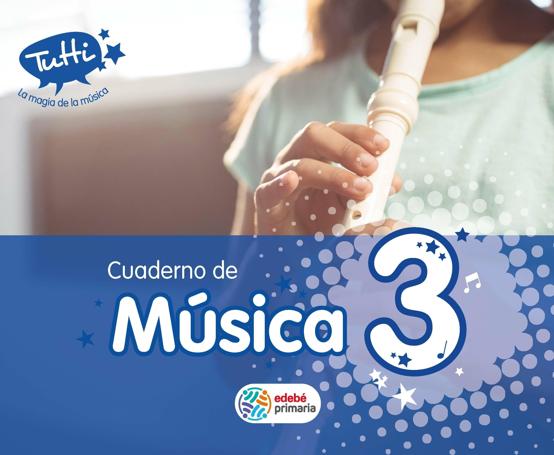 Cuaderno Musica 3º Primaria Tutti por Vv.aa.