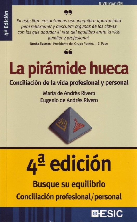 La Piramide Hueca: Conciliacion De La Vida Profesional Y Personal por Maria De Andres Rivero;                                                                                    Eugenio De Andres Rivero epub