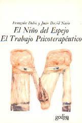 el niño del espejo ; el trabajo psicoterapeutico-françoise dolto-juan david nasio-9788474324310