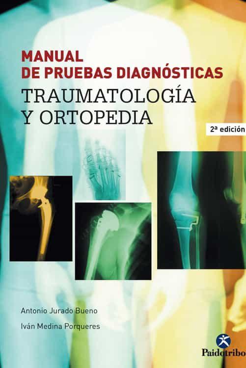MANUAL DE PRUEBAS DIAGNOSTICAS: TRAUMATOLOGIA Y ORTOPEDIA | ANTONIO ...