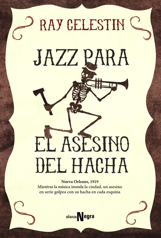 JAZZ PARA EL ASESINO DEL HACHA   RAY CELESTIN   Comprar libro ...