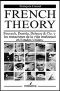 French Theory: Foucault, Derrida, Deleuze And Cia Y Las Mutacione S De La Vida Intelectual En Estados Unidos por François Cusset epub