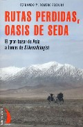 Rutas Perdidas, Oasis De Seda por Fernando M. Romero Pecourt epub